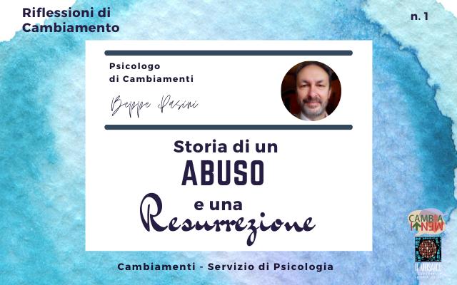 Storia di un ABUSO e di una RESURREZIONE di Beppe Pasini